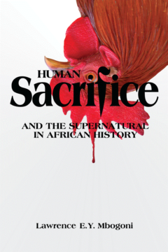 Human Sacrifice and the Supernatural in African History