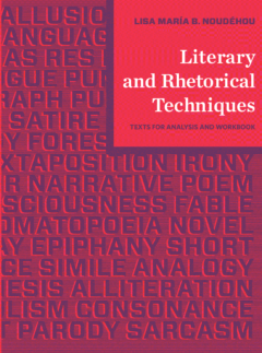 Literary and Rhetorical Techniques: Texts and Workbook