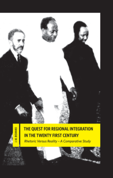 The Quest for Regional Integration in the Twenty First Century